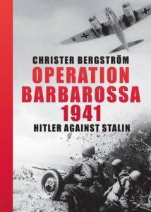 Operation Barbarossa 1941: Hitler Against Stalin