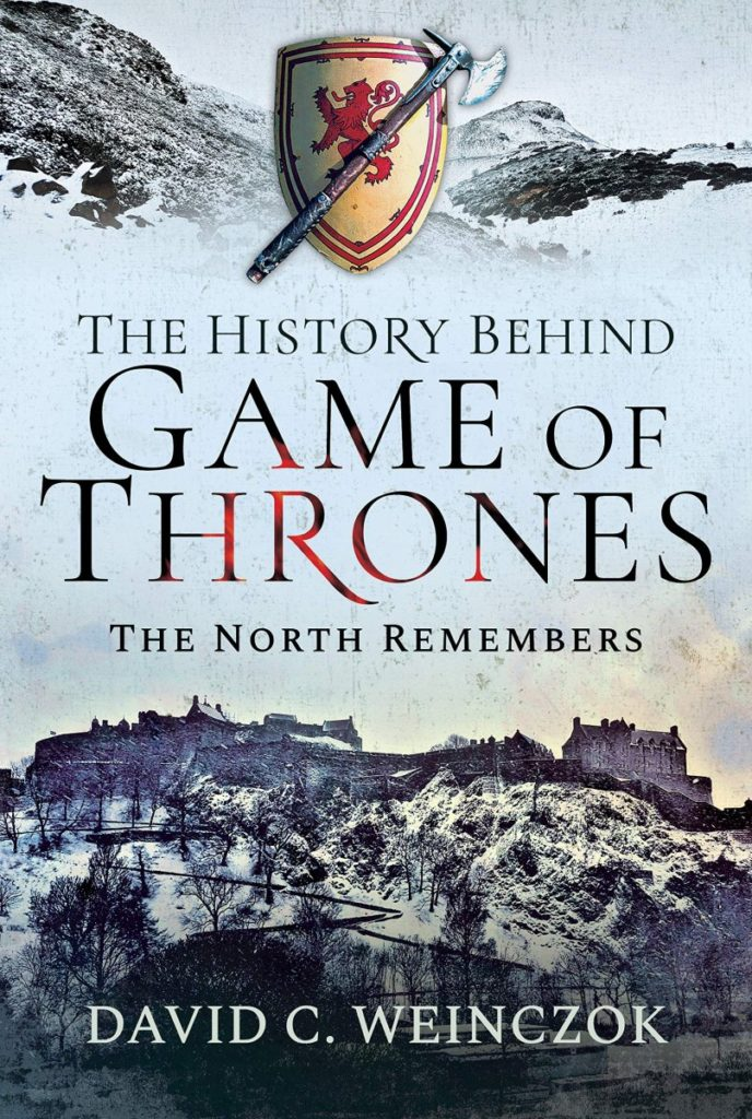 The History Behind The Game of Thrones: The North Remembers Book Review